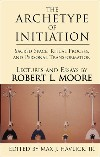 The Archetype of Initiation: Sacred Space, Ritual Process, and Personal Transformation